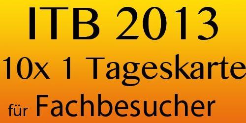 Jetzt die Weichen als Reiseblogger stellen – es gibt 10x 1 Tageskarte für die ITB 2013