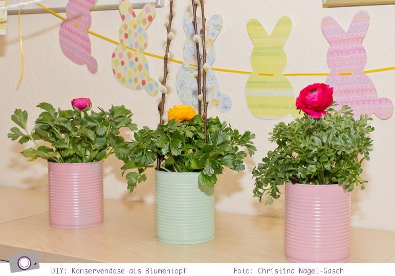 DIY: Basteln mit Konservendosen - Upcycling zum Blumentopf