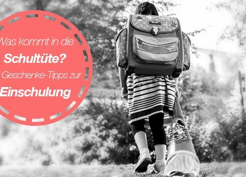 Was kommt in die Schultüte? – 30 Tipps zum Schulanfang