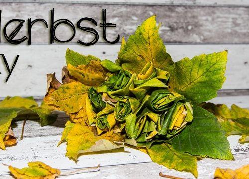 Herbst DIY: einen Blumenstrauß aus Blättern basteln