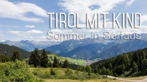 Tirol mit Kind: Sommer in Serfaus