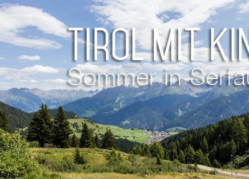 Tirol mit Kind: Serfaus im Sommer erleben
