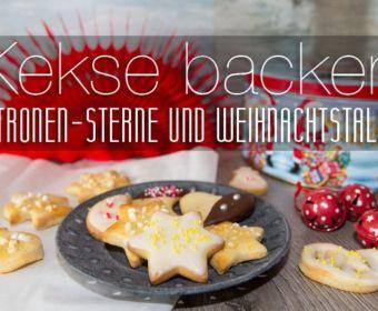 Kekse backen aus Mürbeteig: Zitronen-Sterne und Weihnachtstaler