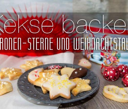 Kekse backen: Mürbeteig-Plätzchen mit Zitronen und Weihnachts-Aroma