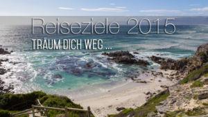 Die schönsten Reiseziele 2015 - Bloggers Choice: mit MrsBerry nach Südafrika