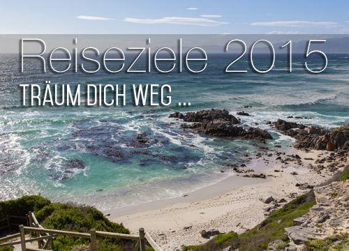 Die schönsten Reiseziele 2015 – Bloggers Choice