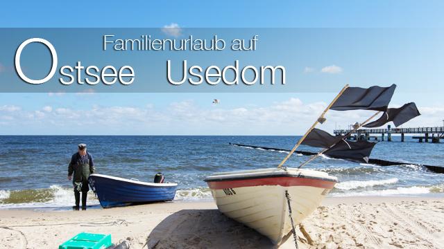 Familienurlaub auf Usedom