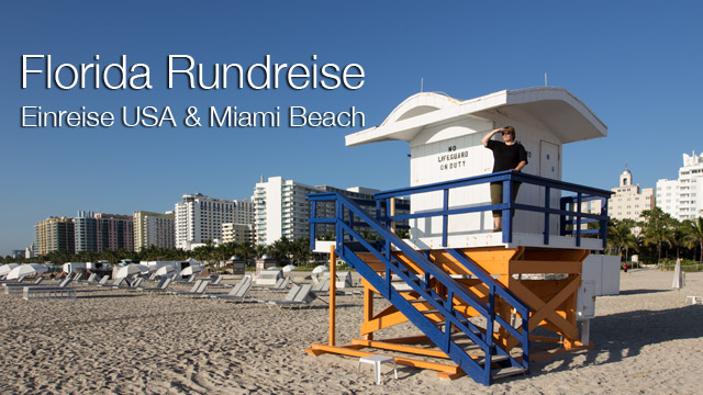 Familienurlaub in Florida: Einreise in die USA & Miami Beach
