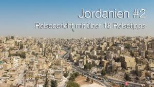 Rundreise Jordanien - ein Reisebericht: Teil 2 mit Amman, Ajloun, Jerash und As-Salt