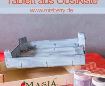 DIY: Shabby Chic selber machen - Tablett aus Obstkiste basteln mit Kreidefarbe