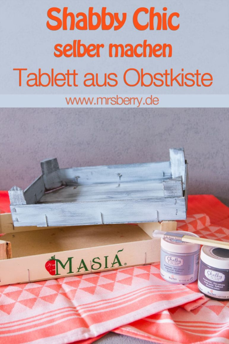 diy shabby chic tablett selber machen aus obstkiste. Black Bedroom Furniture Sets. Home Design Ideas