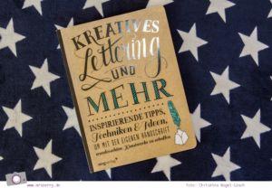 Lettering Guide: Materialien, Tipps & Tricks für Hand Lettering und Brushlettering - für Anfänger und Fortgeschrittene: Buch Empfehlung Kreatives Lettering