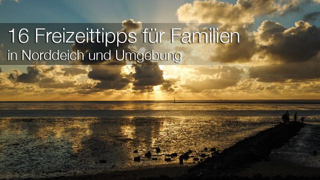 Norddeich: 16 Freizeittipps für Familien an der Nordsee