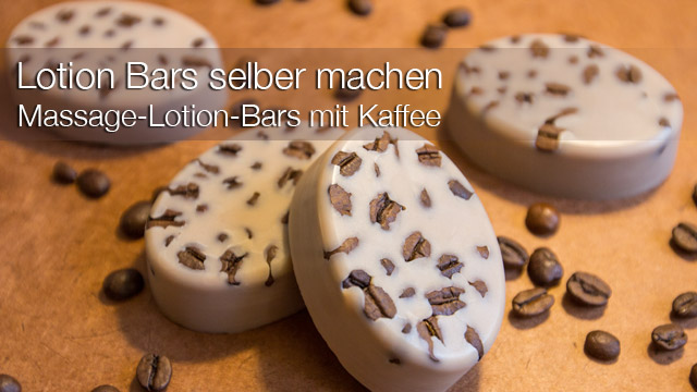 beauty diy massage lotion bars mit kaffee selber machen. Black Bedroom Furniture Sets. Home Design Ideas