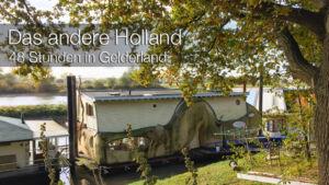 Das andere Holland - 48 Stunden in Gelderland