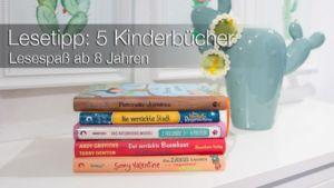 Lesetipp: 5 Kinderbücher - Geschenktipps zu Weihnachten - Lesespaß ab 8 Jahre
