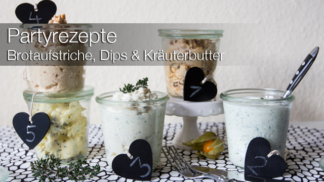 Partyrezepte: Brotaufstrich, Dips & Kräuterbutter
