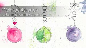 Weihnachtskarten selber machen mit Aquarell - Weihnachtskugeln Step by Step