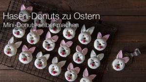 Leckeres DIY zu Ostern | Mini Donuts backen: Rezept für zuckersüße Hasen-Donuts zum Osterbrunch selber machen | MrsBerry Familien-Reiseblog