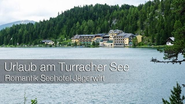 Steiermark mit Kind - Urlaub im Seehotel Jägerwirt auf der Turracher Höhe am Turracher See: Hotelansicht vom Turracher See