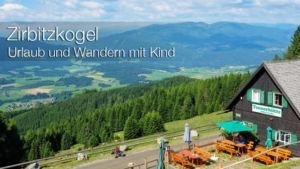 Urlaub Zirbitzkogel in der Steiermark - Wandern mit Kind und Hund