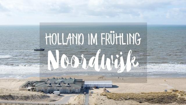 Tipps für ein Wochenende im Frühling in Holland mit Kind und Hund - vom Meer in Noordwijk und Tulpen im Keukenhof